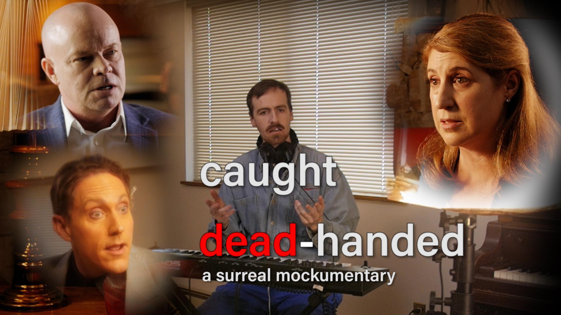 Caught Dead-Handed Redux